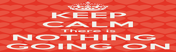 keep-calm-there-is-nothing-going-on